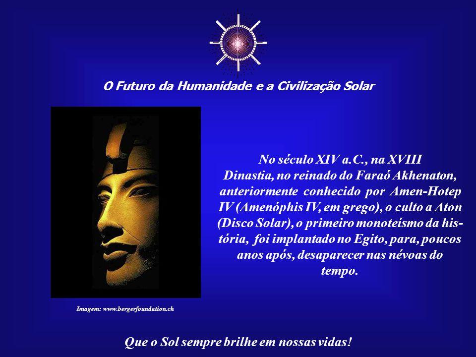 O Futuro da Humanidade e a Civilização Solar Brasília - DF Setembro de 2009 Tecle para avançar Mensagem 084/100 O Renascimento da Civilização Solar no