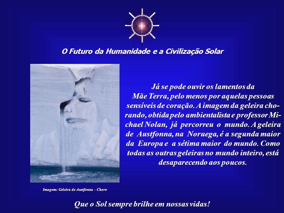 ☼ O Futuro da Humanidade e a Civilização Solar Que o Sol sempre brilhe em nossas vidas! O comportamento predatório da Humanidade está impedindo a cont