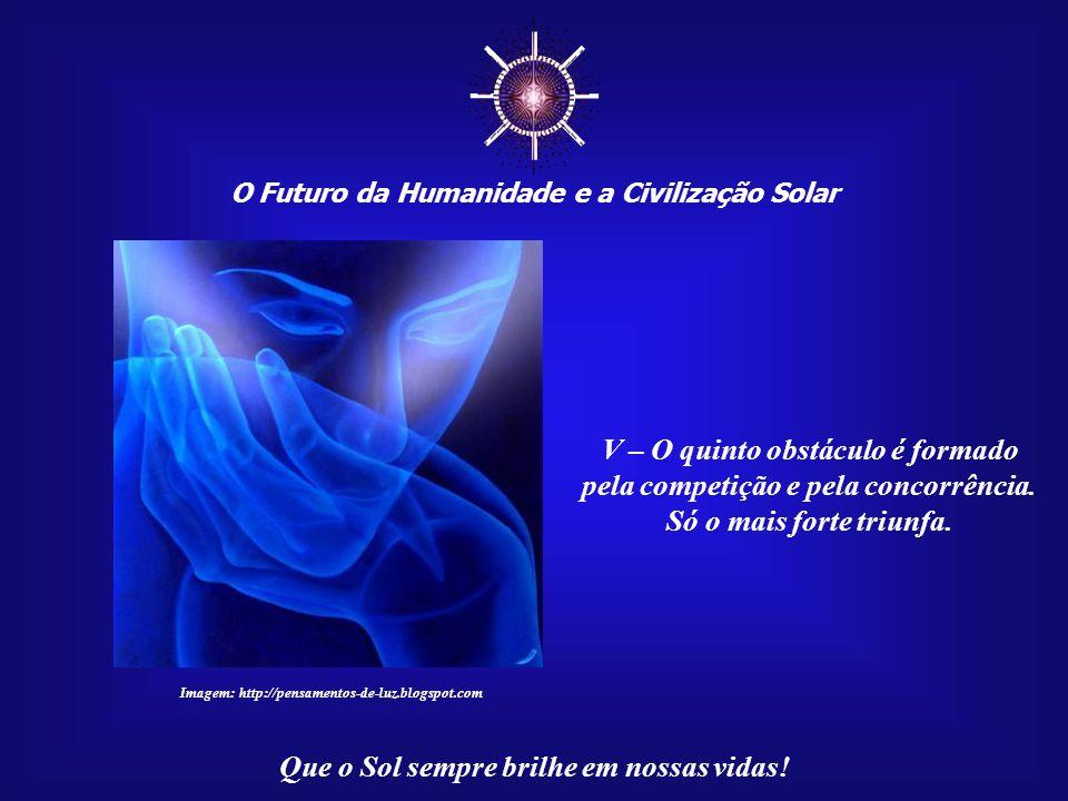 ☼ O Futuro da Humanidade e a Civilização Solar Que o Sol sempre brilhe em nossas vidas! IV – O quarto obstáculo é o nosso individualismo cultural. Som