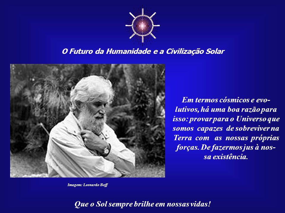 ☼ O Futuro da Humanidade e a Civilização Solar Que o Sol sempre brilhe em nossas vidas! O próprio título já é escla- recedor quanto ao seu conteúdo. S
