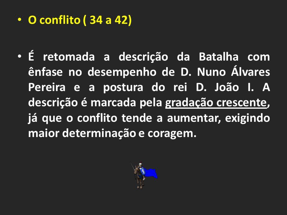 O conflito ( 34 a 42) É retomada a descrição da Batalha com ênfase no desempenho de D.