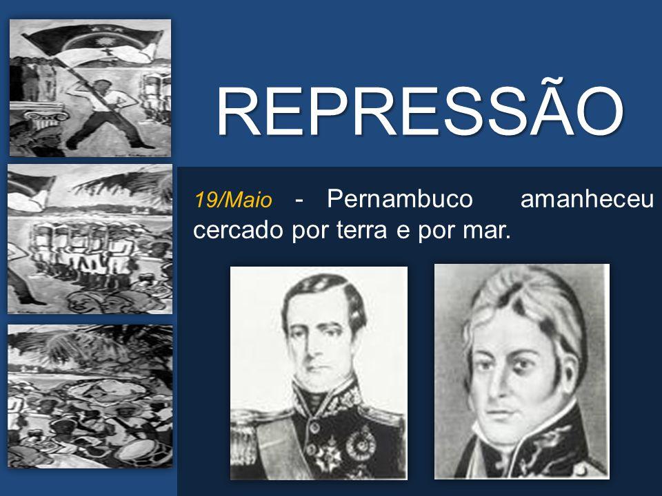 REPRESSÃO 19/Maio - Pernambuco amanheceu cercado por terra e por mar.