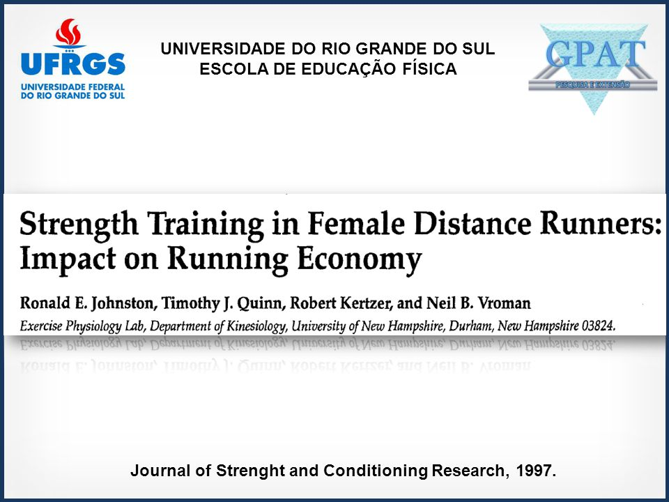 UNIVERSIDADE DO RIO GRANDE DO SUL ESCOLA DE EDUCAÇÃO FÍSICA Journal of Strenght and Conditioning Research, 1997.