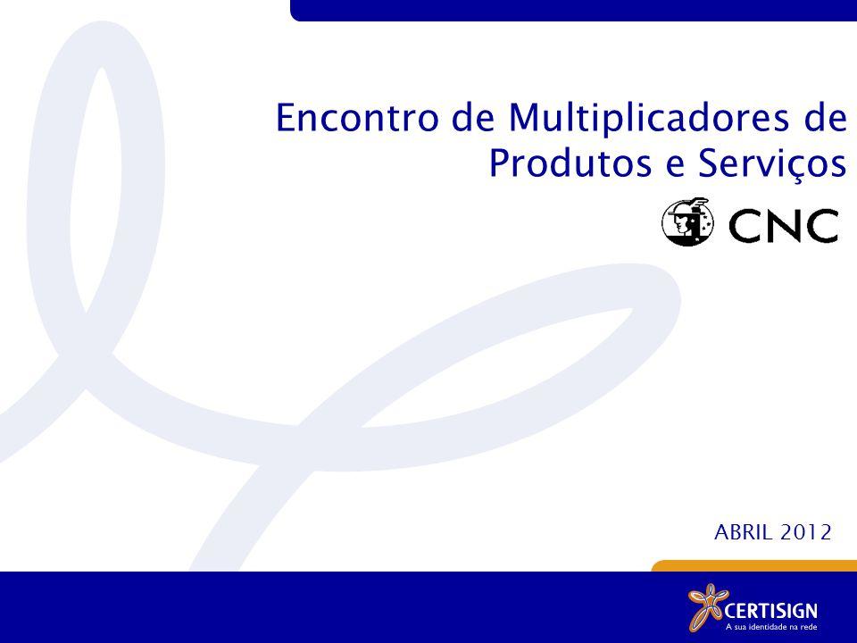 Encontro de Multiplicadores de Produtos e Serviços ABRIL 2012