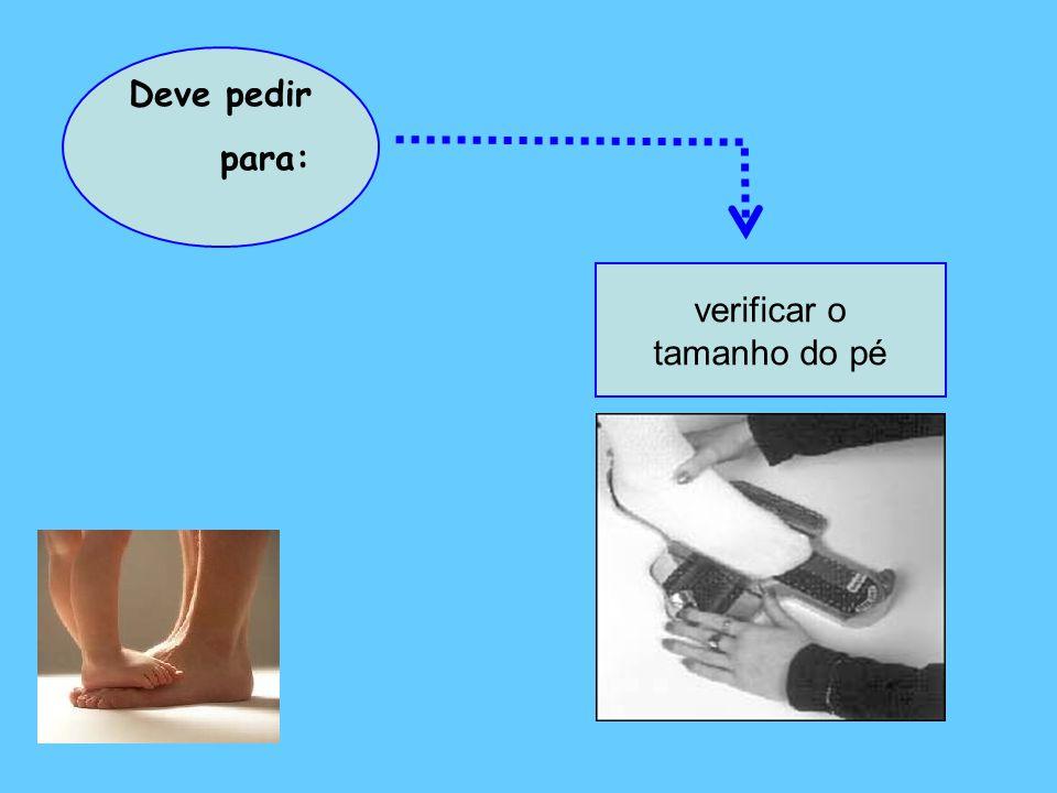 Deve optar por uma sapatilha: Resistente Bem adaptada ao pé Boa capacidade de absorção na sola