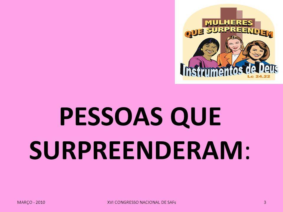 PESSOAS QUE SURPREENDERAM: 3XVI CONGRESSO NACIONAL DE SAFsMARÇO - 2010