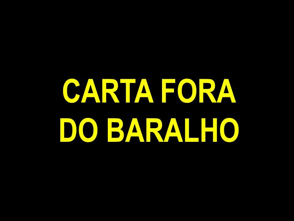 CARTA FORA DO BARALHO