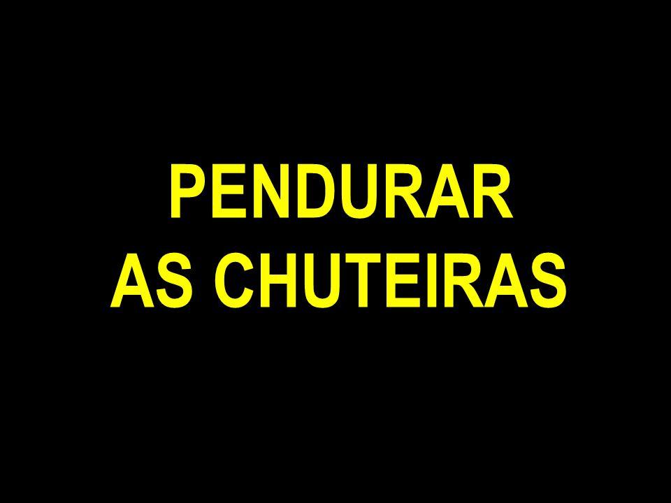 PENDURAR AS CHUTEIRAS