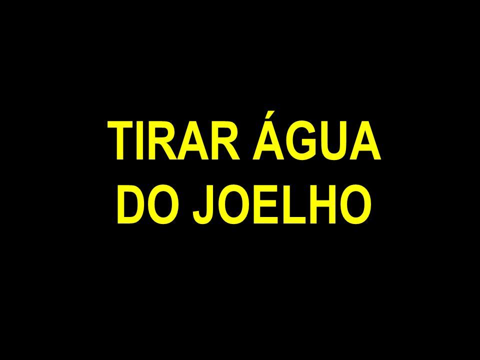 TIRAR ÁGUA DO JOELHO