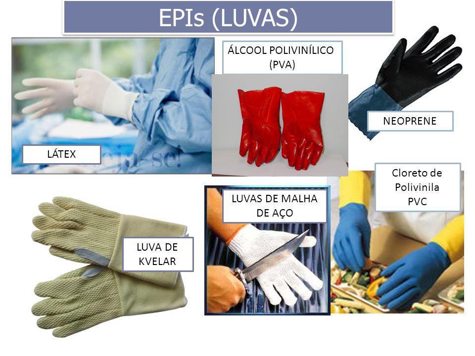 EPIs (LUVAS) LUVA DE KVELAR Cloreto de Polivinila PVC NEOPRENE ÁLCOOL POLIVINÍLICO (PVA) LÁTEX LUVAS DE MALHA DE AÇO