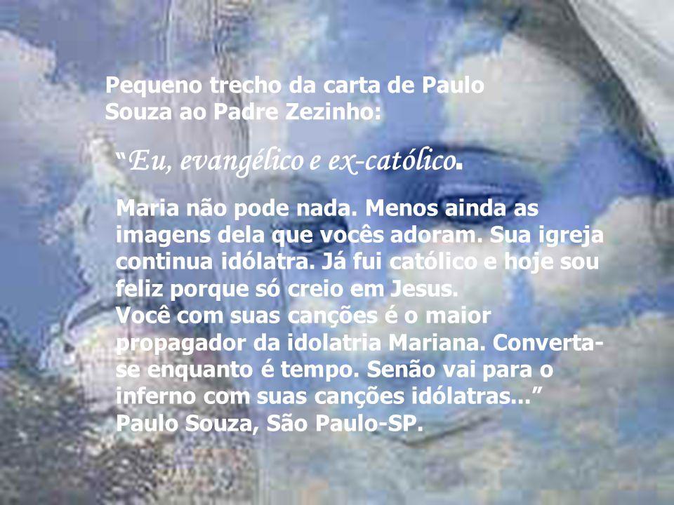 Pequeno trecho da carta de Paulo Souza ao Padre Zezinho: Eu, evangélico e ex-católico.