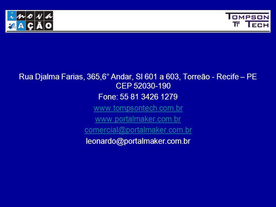 Rua Djalma Farias, 365,6° Andar, Sl 601 a 603, Torreão - Recife – PE CEP 52030-190 Fone: 55 81 3426 1279 www.tompsontech.com.br www.portalmaker.com.br comercial@portalmaker.com.br leonardo@portalmaker.com.br