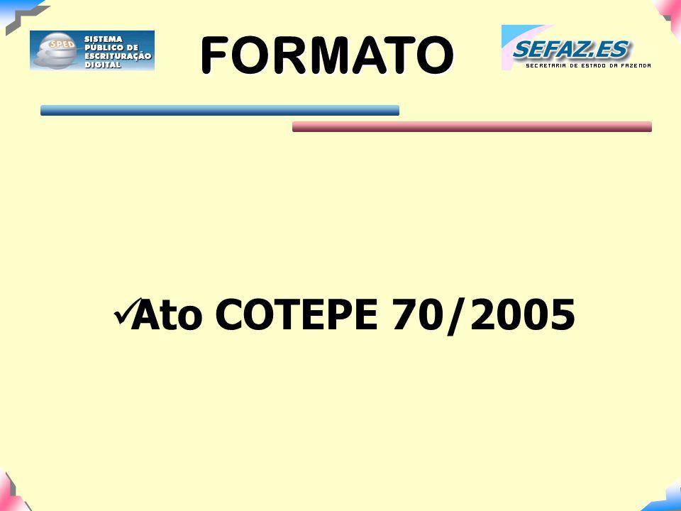 Ato COTEPE 70/2005 FORMATO