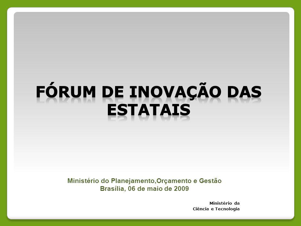 Ministério da Ciência e Tecnologia Ministério do Planejamento,Orçamento e Gestão Brasília, 06 de maio de 2009