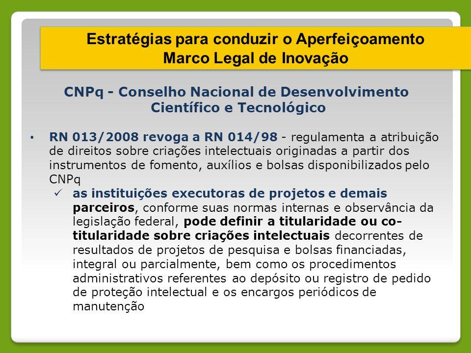 CNPq - Conselho Nacional de Desenvolvimento Científico e Tecnológico RN 013/2008 revoga a RN 014/98 - regulamenta a atribuição de direitos sobre criaç