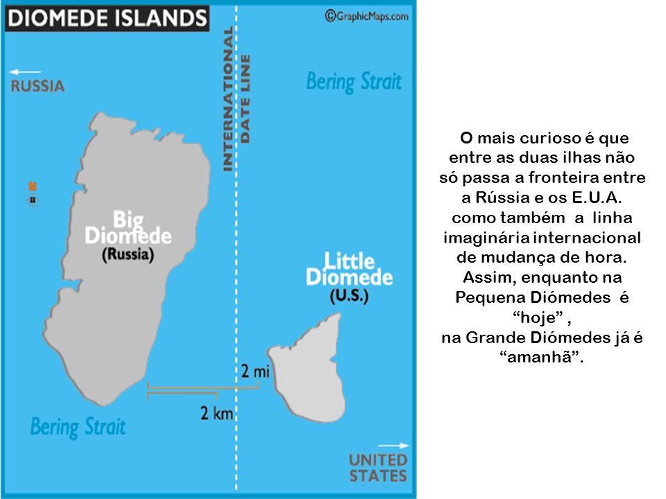 O mais curioso é que entre as duas ilhas não só passa a fronteira entre a Rússia e os E.U.A.