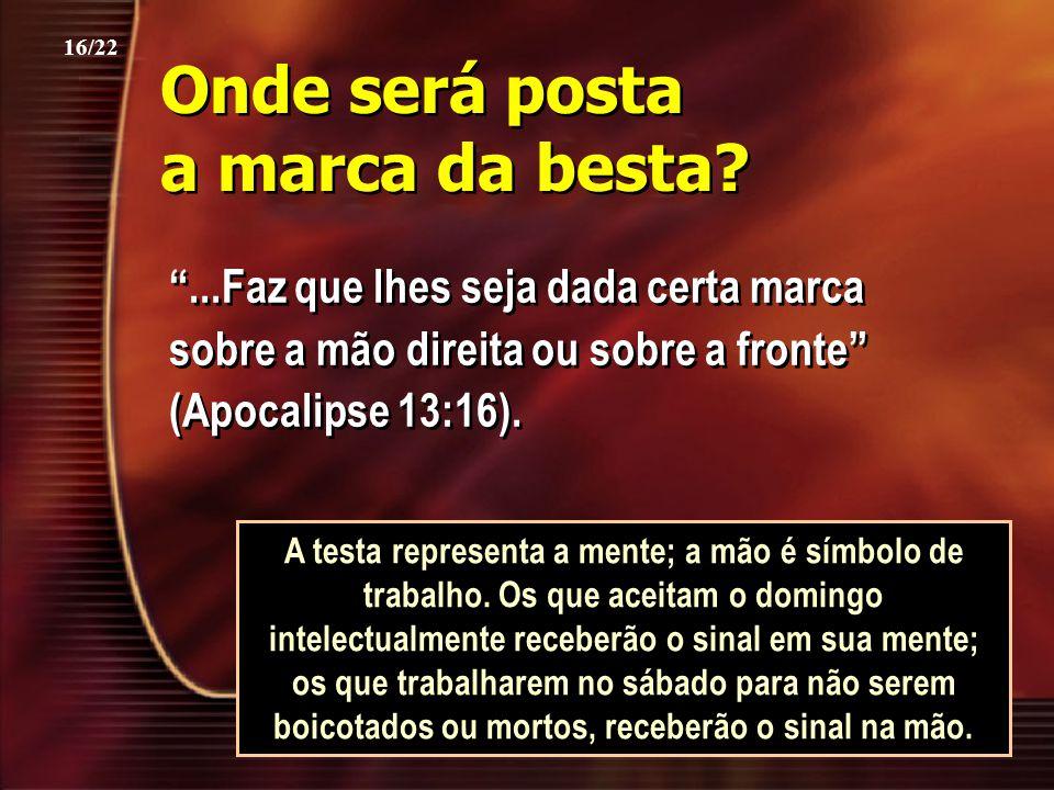 """Onde será posta a marca da besta? """"...Faz que lhes seja dada certa marca sobre a mão direita ou sobre a fronte"""" (Apocalipse 13:16). A testa representa"""