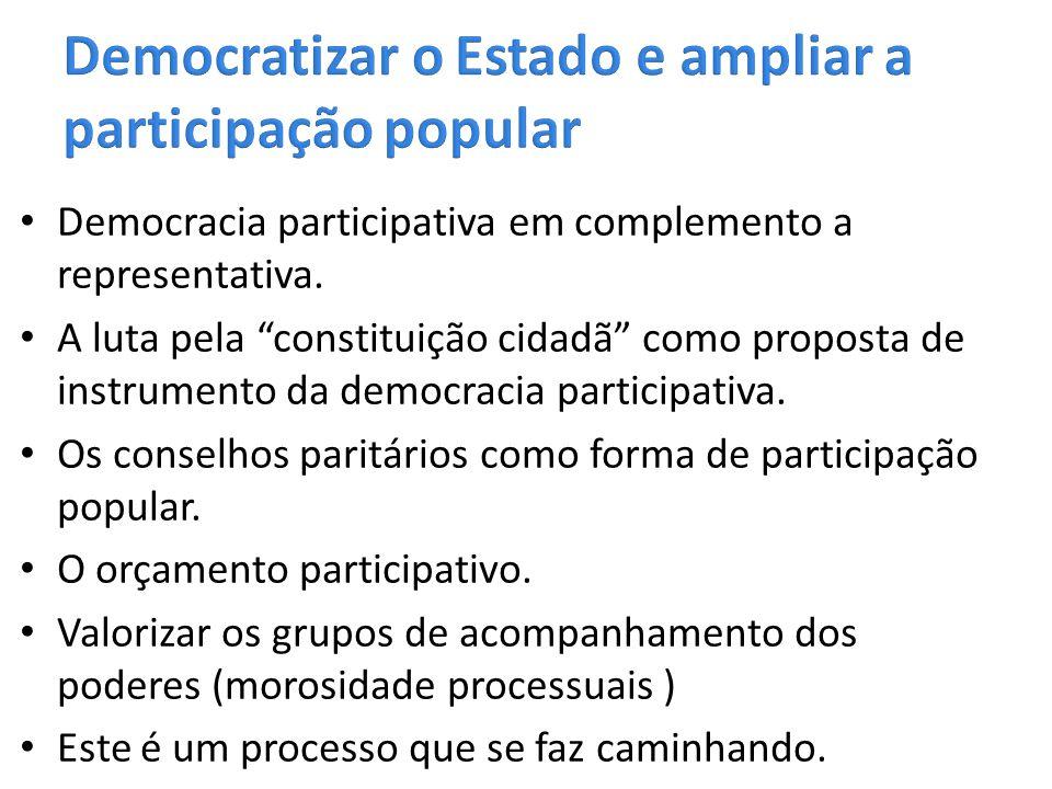 """Democracia participativa em complemento a representativa. A luta pela """"constituição cidadã"""" como proposta de instrumento da democracia participativa."""