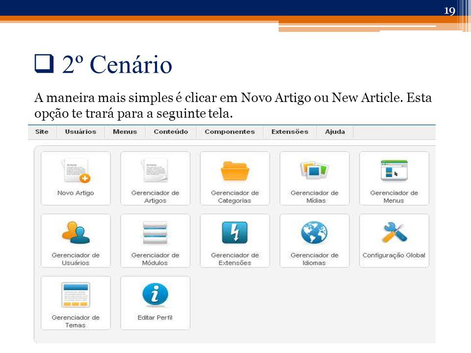  2º Cenário A maneira mais simples é clicar em Novo Artigo ou New Article.