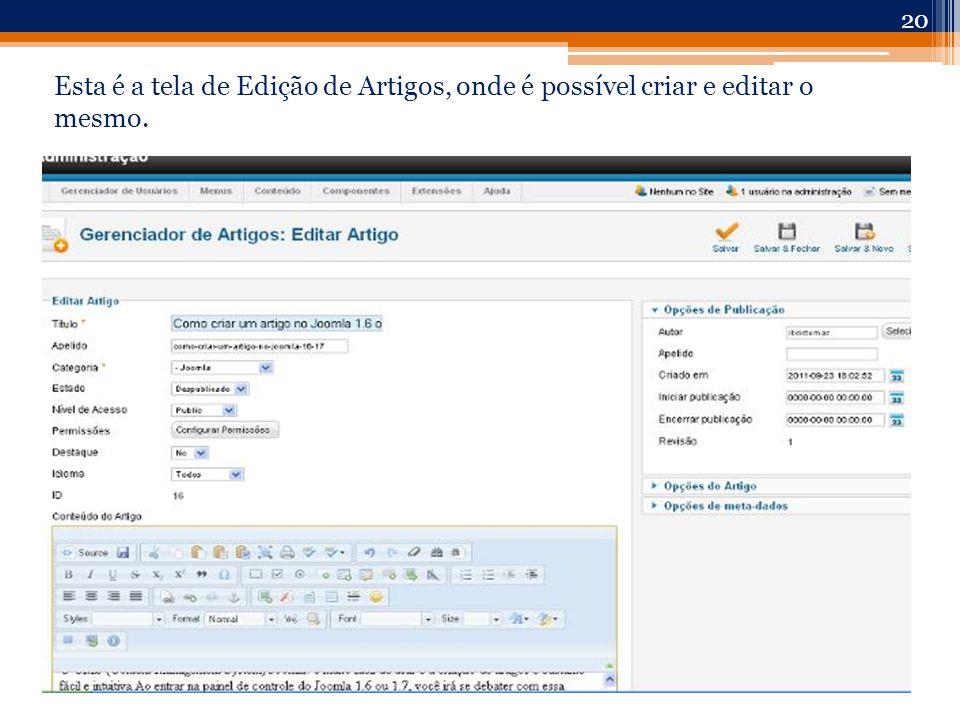 Esta é a tela de Edição de Artigos, onde é possível criar e editar o mesmo. 20