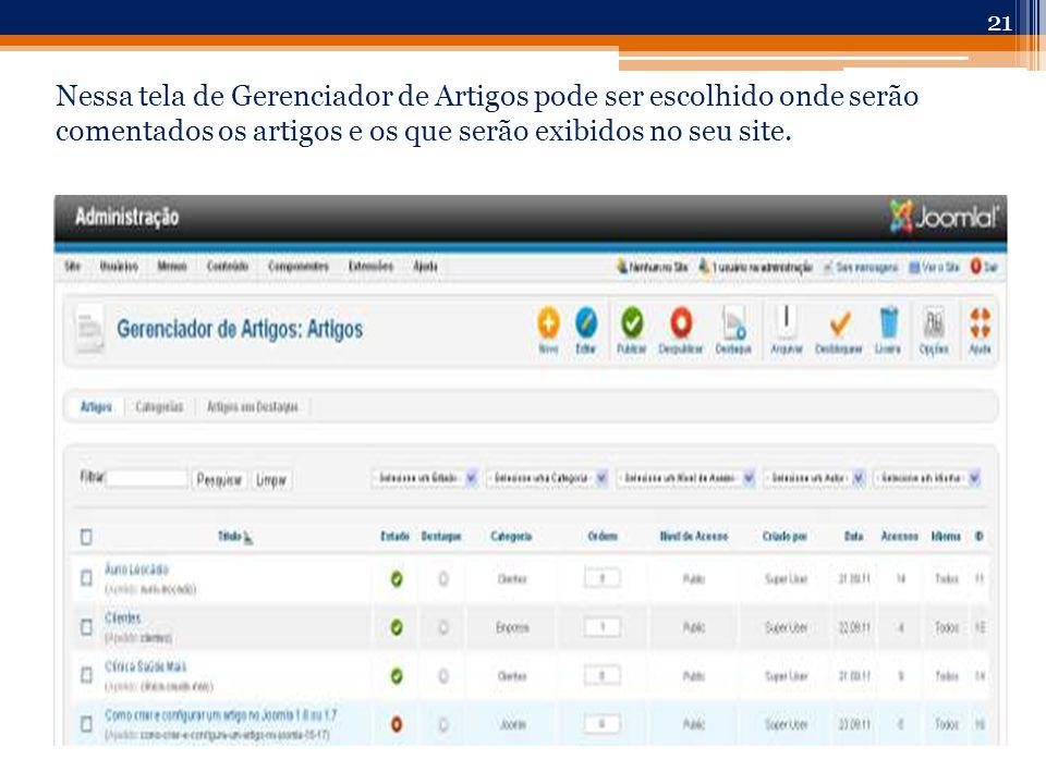 Nessa tela de Gerenciador de Artigos pode ser escolhido onde serão comentados os artigos e os que serão exibidos no seu site.