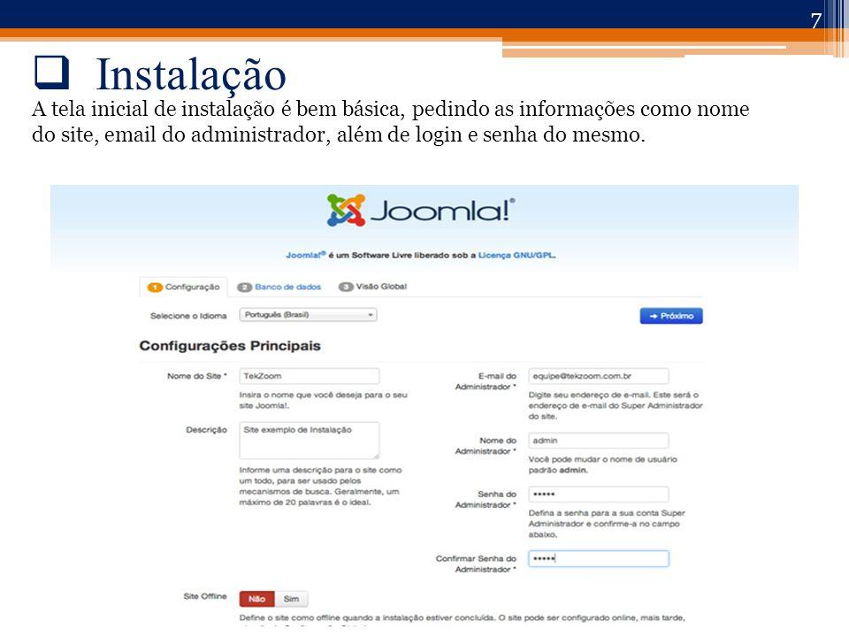  Instalação 7 A tela inicial de instalação é bem básica, pedindo as informações como nome do site, email do administrador, além de login e senha do mesmo.