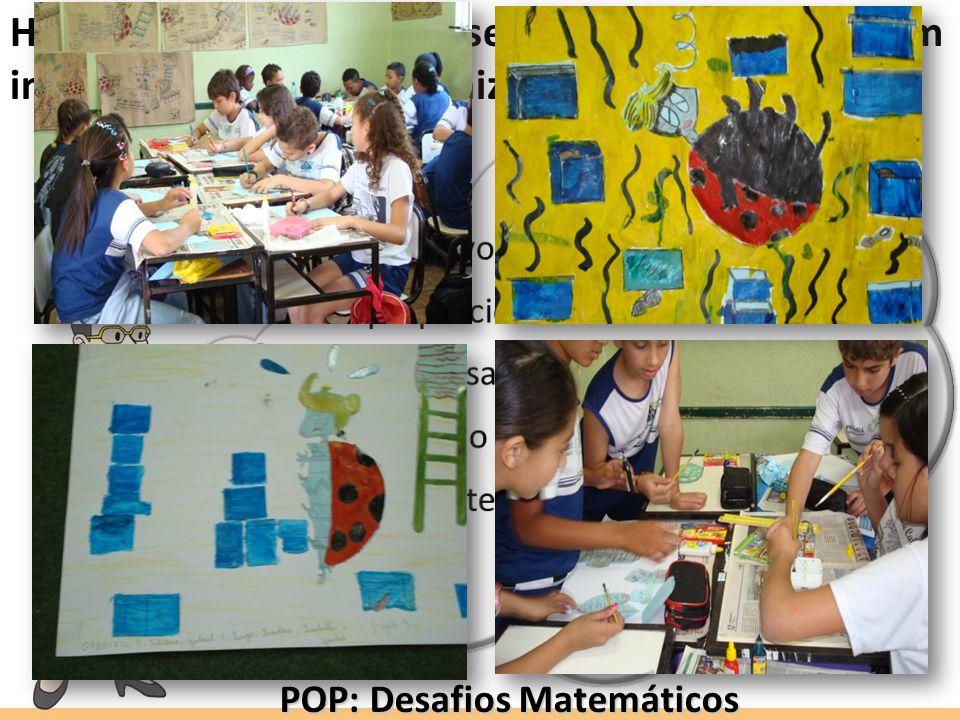 Hoje, a escola possui seu próprio acervo com inúmeras práticas padronizadas. POP: Desafios Matemáticos