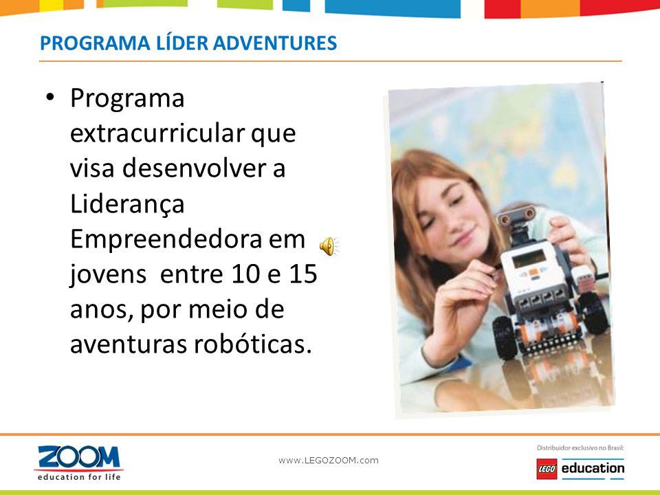 www.LEGOZOOM.com Preparando Líderes para o Século XXI Programa LÍDER ADVENTURES