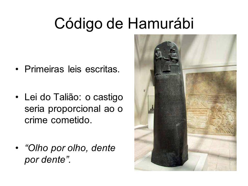 """Código de Hamurábi Primeiras leis escritas. Lei do Talião: o castigo seria proporcional ao o crime cometido. """"Olho por olho, dente por dente""""."""