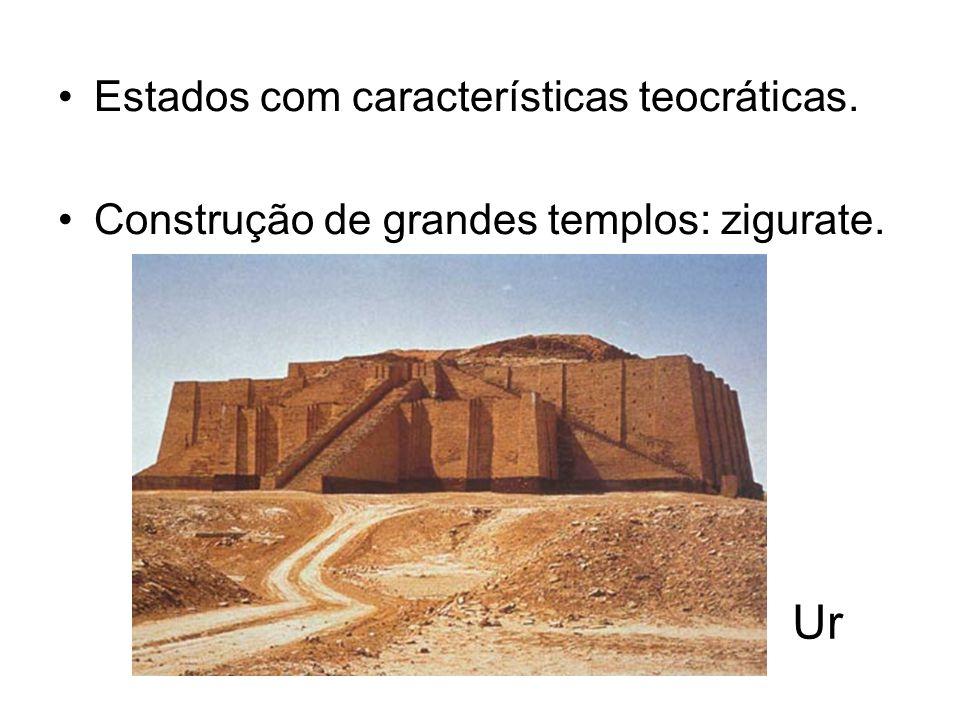 Estados com características teocráticas. Construção de grandes templos: zigurate. Ur