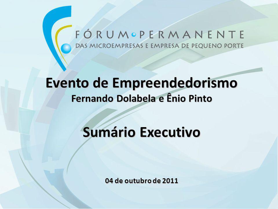 Evento de Empreendedorismo Fernando Dolabela e Ênio Pinto Sumário Executivo 04 de outubro de 2011