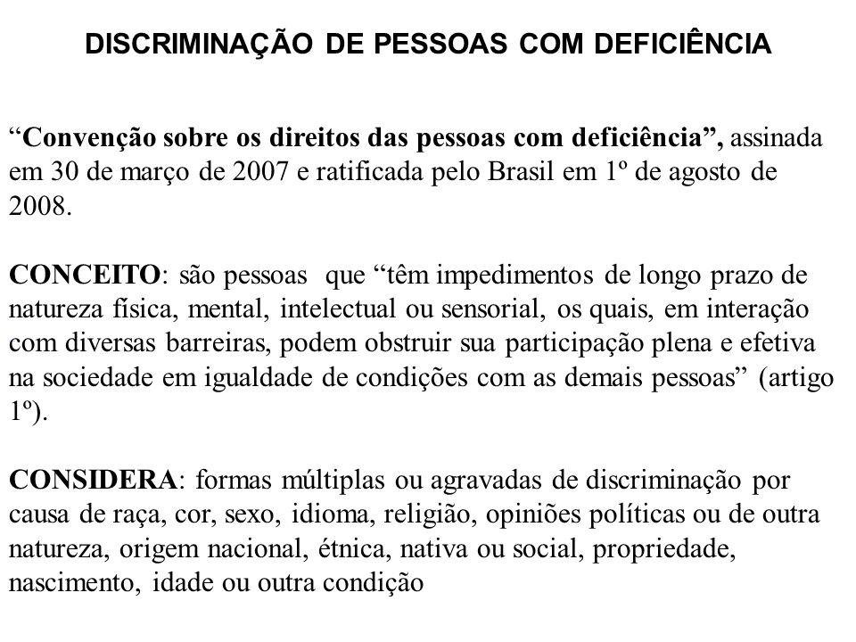 """DISCRIMINAÇÃO DE PESSOAS COM DEFICIÊNCIA """"Convenção sobre os direitos das pessoas com deficiência"""", assinada em 30 de março de 2007 e ratificada pelo"""
