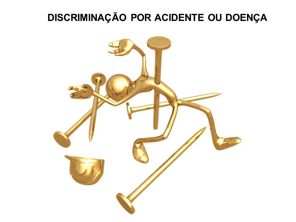 DISCRIMINAÇÃO POR ACIDENTE OU DOENÇA