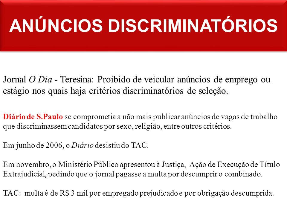 ANÚNCIOS DISCRIMINATÓRIOS Diário de S.Paulo se comprometia a não mais publicar anúncios de vagas de trabalho que discriminassem candidatos por sexo, religião, entre outros critérios.