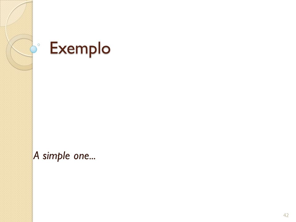 Exemplo A simple one... 42