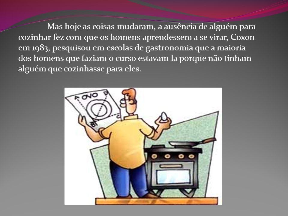 Mas hoje as coisas mudaram, a ausência de alguém para cozinhar fez com que os homens aprendessem a se virar, Coxon em 1983, pesquisou em escolas de ga