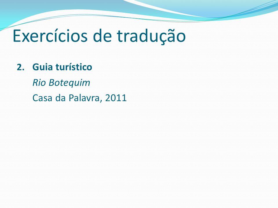 Exercícios de tradução 2. Guia turístico Rio Botequim Casa da Palavra, 2011