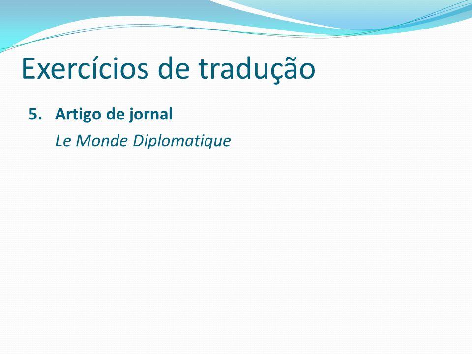 Exercícios de tradução 5. Artigo de jornal Le Monde Diplomatique
