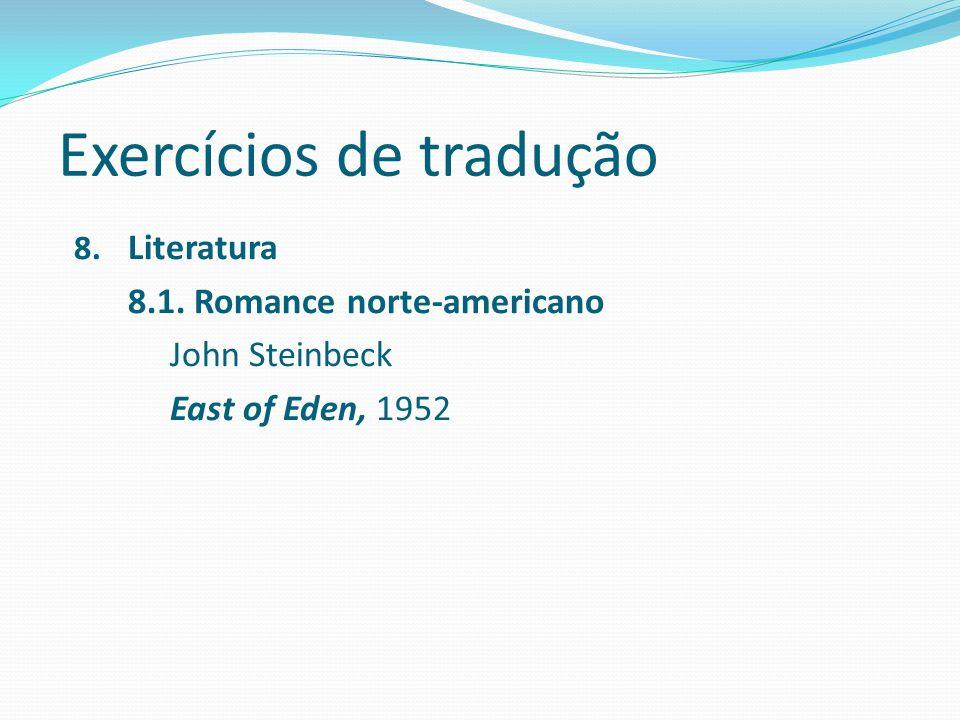 Exercícios de tradução 8. Literatura 8.1. Romance norte-americano John Steinbeck East of Eden, 1952