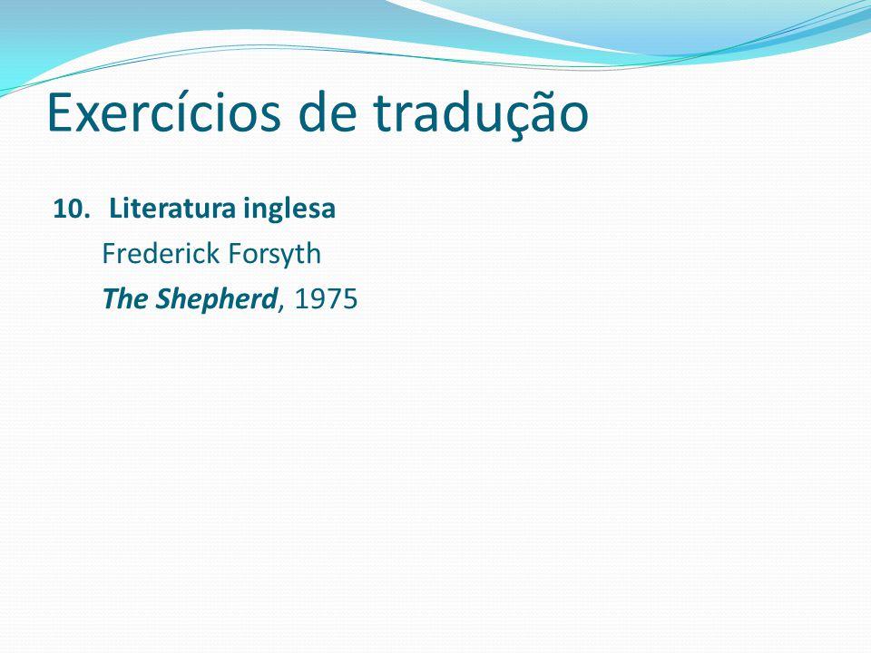 Exercícios de tradução 10. Literatura inglesa Frederick Forsyth The Shepherd, 1975