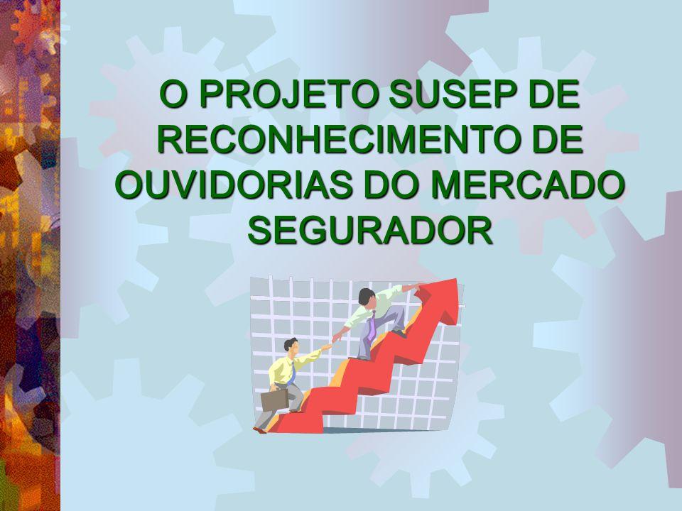 O PROJETO SUSEP DE RECONHECIMENTO DE OUVIDORIAS DO MERCADO SEGURADOR