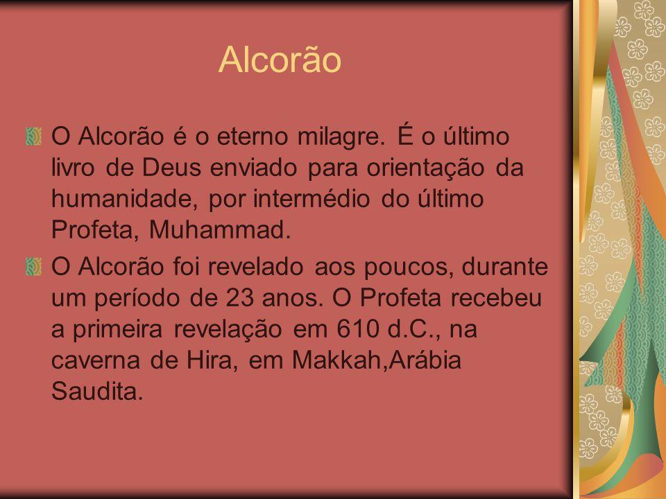 Alcorão O Alcorão é o eterno milagre. É o último livro de Deus enviado para orientação da humanidade, por intermédio do último Profeta, Muhammad. O Al
