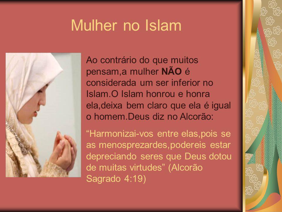 Mulher no Islam ffff Ao contrário do que muitos pensam,a mulher NÃO é considerada um ser inferior no Islam.O Islam honrou e honra ela,deixa bem claro
