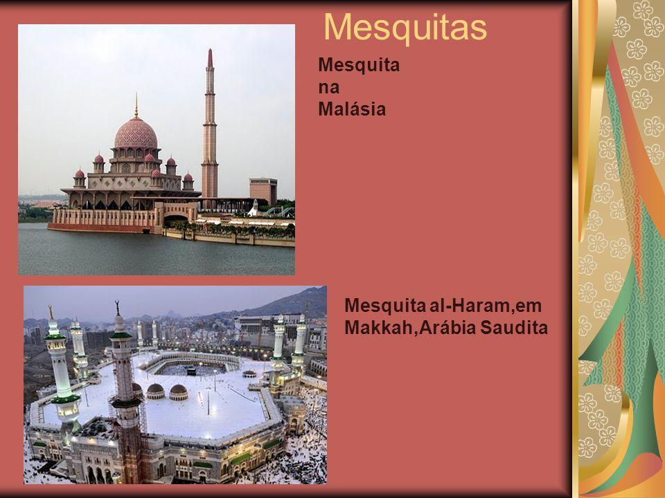 Mesquita na Malásia Mesquita al-Haram,em Makkah,Arábia Saudita Mesquitas
