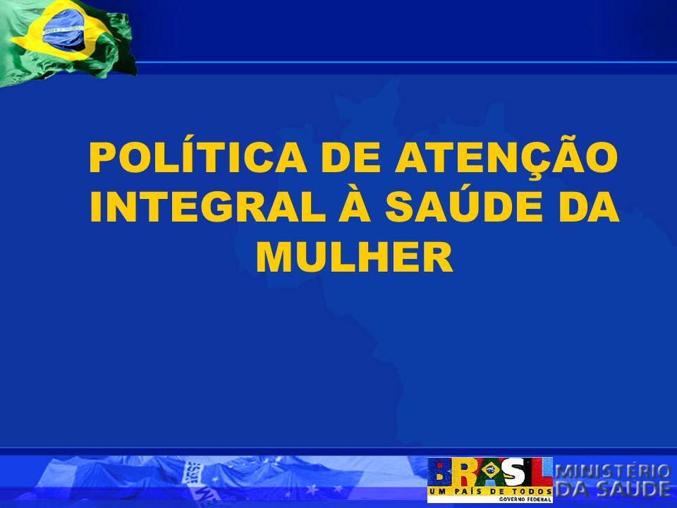 POLÍTICA DE ATENÇÃO INTEGRAL À SAÚDE DA MULHER
