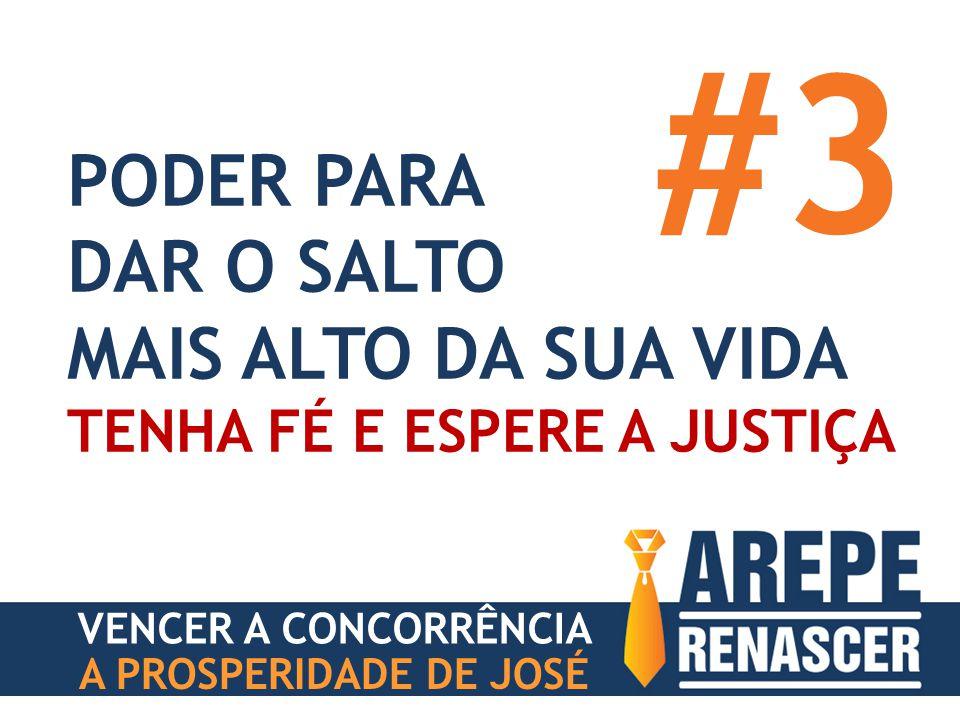 A PROSPERIDADE DE JOSÉ PODER PARA DAR O SALTO MAIS ALTO DA SUA VIDA TENHA FÉ E ESPERE A JUSTIÇA #3 VENCER A CONCORRÊNCIA