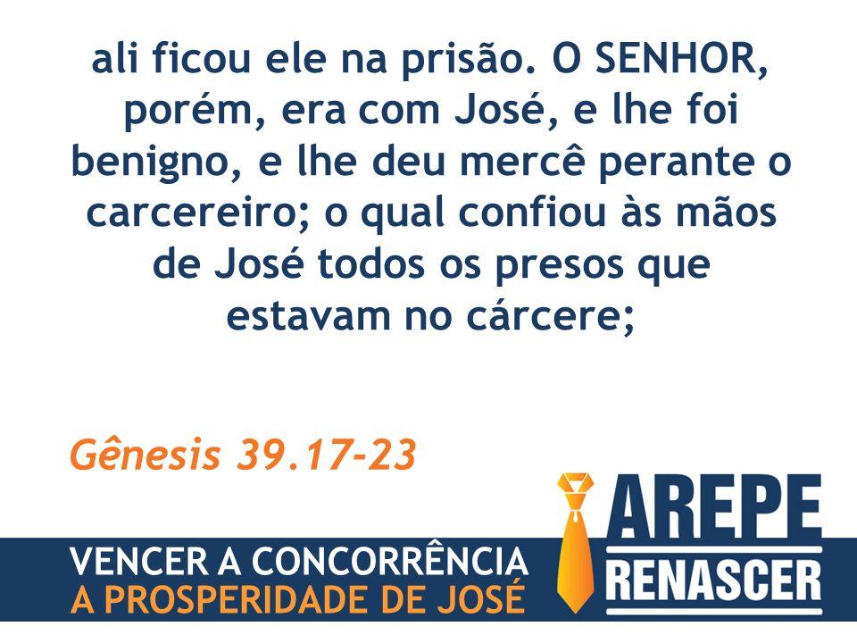 A PROSPERIDADE DE JOSÉ TRÊS POSICIONAMENTOS ESPIRITUAIS PARA VENCER A CONCORRÊNCIA