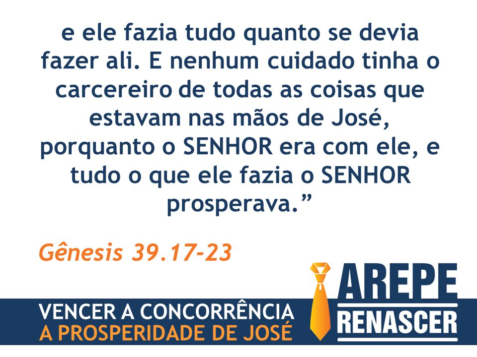 VENCER A CONCORRÊNCIA A PROSPERIDADE DE JOSÉ PARA SERMOS DIFERENCIADOS, PRECISAMOS DE MATURIDADE
