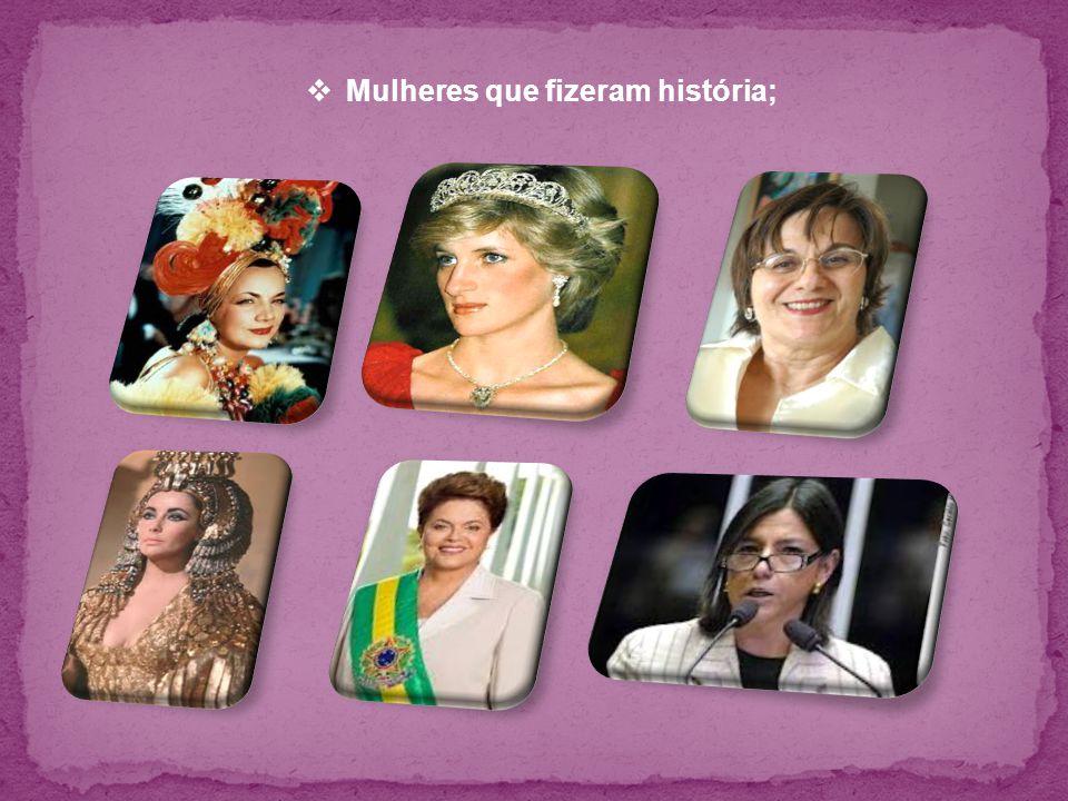  Mulheres que fizeram história;