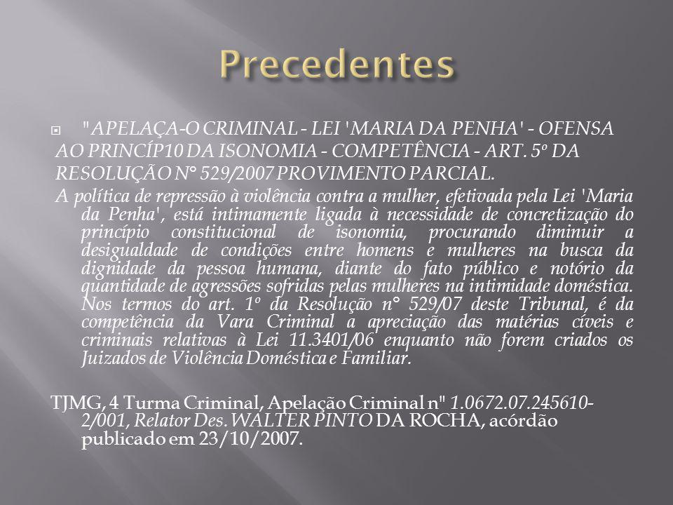  APELAÇA-O CRIMINAL - LEI MARIA DA PENHA - OFENSA AO PRINCÍP10 DA ISONOMIA - COMPETÊNCIA - ART.